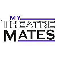 My Theatre Mates   Theatre comment, reviews and recommendations