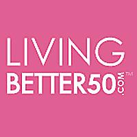 Living Better 50 Magazine | Online Woman's Magazine