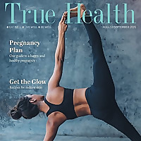 True Health Magazine | Eat Well * Live Well * Be Well