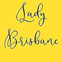 Lady Brisbane   Travel and Lifestyle