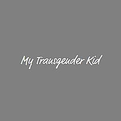My Transgender Kid Blog