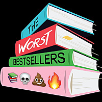 The Worst Bestsellers Podcast | We read stuff so you don't have to.