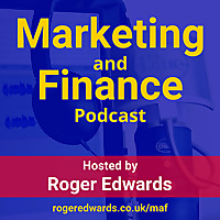Marketing and Finance (MAF) Podcast