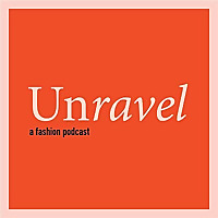 Unravel | A Fashion Podcast