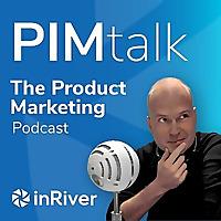 PIMtalk | The product marketing podcast