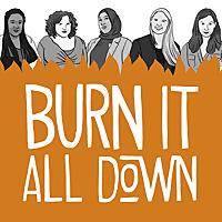 Burn It All Down | The feminist sports Podcast
