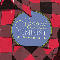 Secret Feminist Agenda