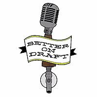 Better on Draft Podcast