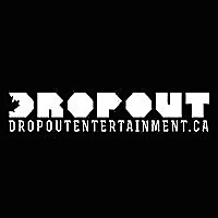 Dropout Entertainment | Tune In. Turn On. Drop Out