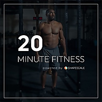 ShapeScale ® » 20 Minute Fitness Podcast • powered by Shape
