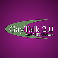 Gay Talk 2.0 | The Ultimate PodCast