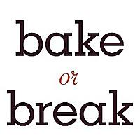Bake or Break