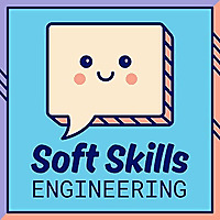 Soft Skills Engineering Podcast