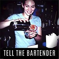 Tell The Bartender