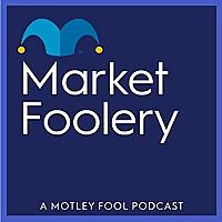 MarketFoolery Podcast
