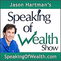 Speaking of Wealth | Jason Hartman Show