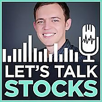 Let's Talk Stocks with Sasha Evdakov | Improve Your Trading & Investing in the Stock Market
