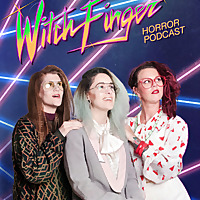 Witch Finger - Horror Podcast