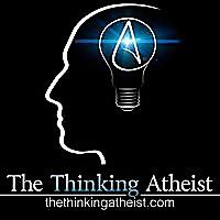 TheThinkingAtheist Podcast