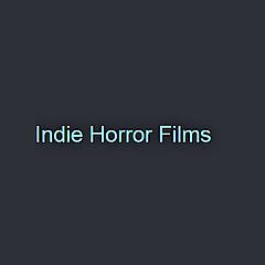 Indie Horror Films