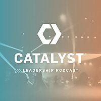 Catalyst Podcast | For leaders who love the Church