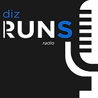 Diz Runs Radio   Running, Life, & Everything In Between
