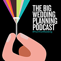 The Big Wedding Planning Podcast