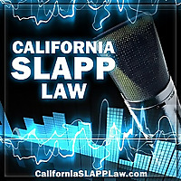 California SLAPP Law Podcast