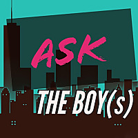Ask the Boy(s)