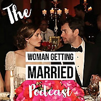 Woman Getting Married Podcast