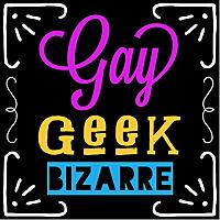 Gay Geek Bizarre