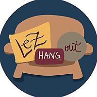 Lez Hang Out | A Lesbian Podcast