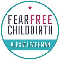 Fear Free Childbirth Podcast with Alexia Leachman | Childbirth | Pregnancy