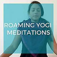 Roaming Yogi | Guided Meditation Podcast