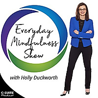 Everyday Mindfullness Show