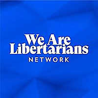 We Are Libertarians Podcast Network