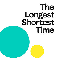 The Longest Shortest Time | Podcasts for Parents