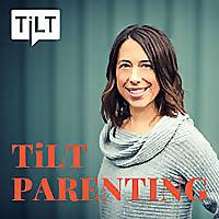 TILT Parenting | Podcast