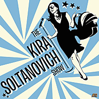 The Kira Soltanovich Show