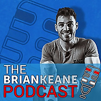The Brian Keane Fitness Podcast