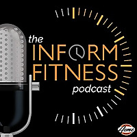 The InForm Fitness Podcast