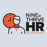HCI's Nine-to-Thrive HR Podcast