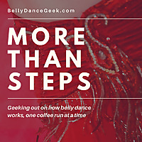 Belly Dance Geek | More Than Steps