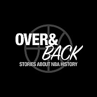 Over and Back | Stories About NBA History