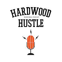 Hardwood Hustle Basketball Podcast
