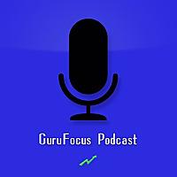 GuruFocus Podcast
