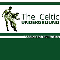 Celticunderground | The Celtic Football Fan Podcast