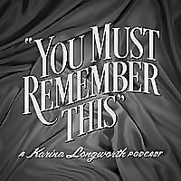 You Must Remember This | Classic Movies Podcast