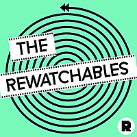 The Ringer | The Rewatchables