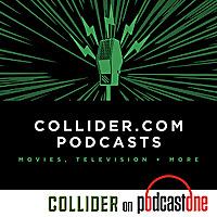 Collider | Film Podcast